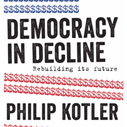 Democracy in Decline: An Interview with Phil Kotler